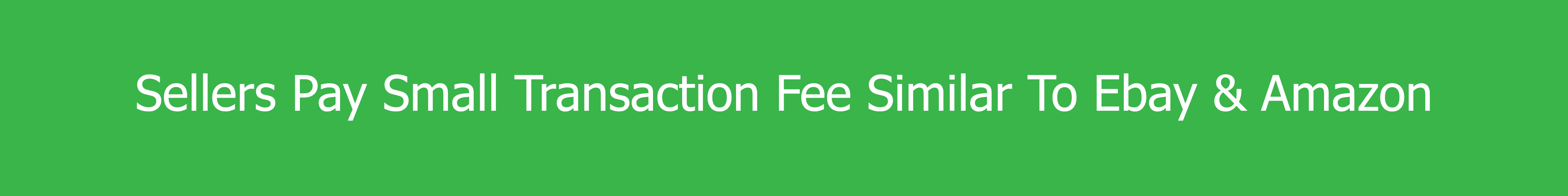 Sellers Pay Small Transaction Fee | Trxade