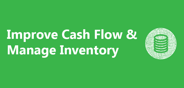 Improve Cash Flow & Manage your Inventory